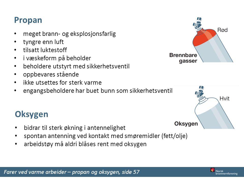 Propan Oksygen meget brann- og eksplosjonsfarlig tyngre enn luft