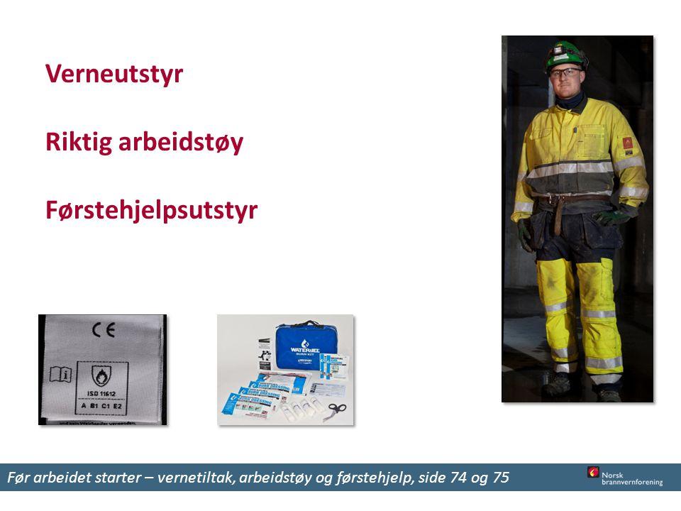 Verneutstyr Riktig arbeidstøy Førstehjelpsutstyr
