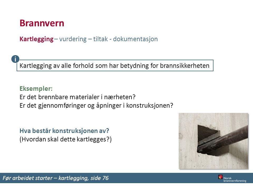 Brannvern Kartlegging – vurdering – tiltak - dokumentasjon