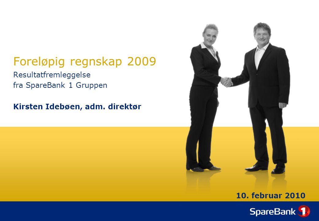 Foreløpig regnskap 2009 Resultatfremleggelse fra SpareBank 1 Gruppen