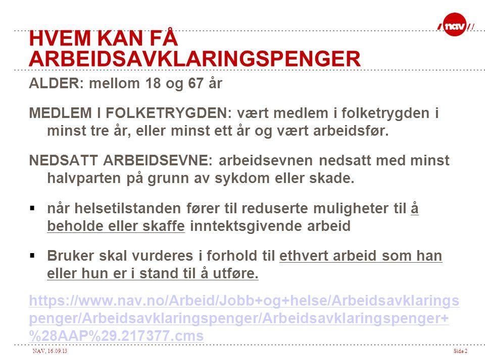 HVEM KAN FÅ ARBEIDSAVKLARINGSPENGER