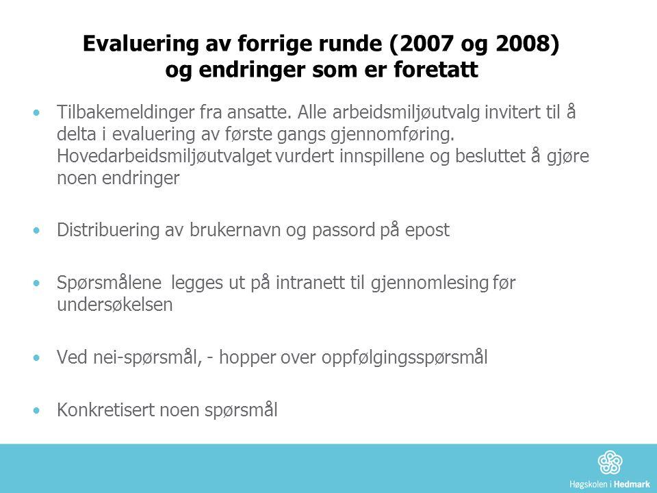 Evaluering av forrige runde (2007 og 2008) og endringer som er foretatt