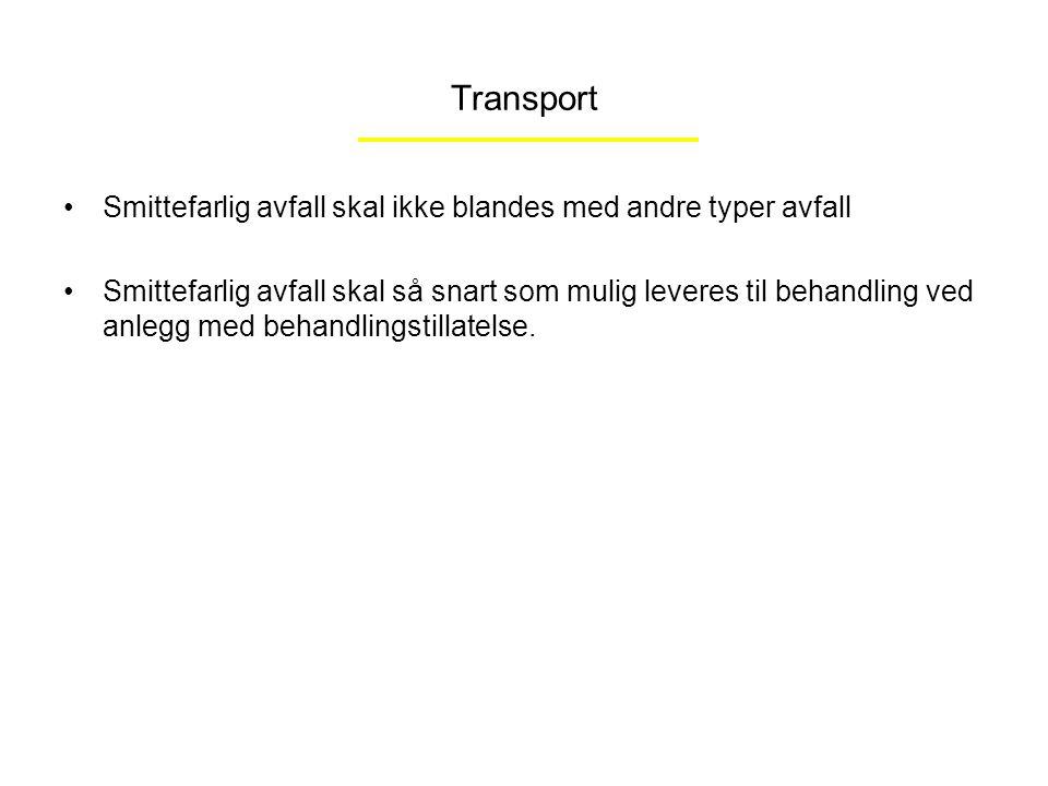 Transport Smittefarlig avfall skal ikke blandes med andre typer avfall
