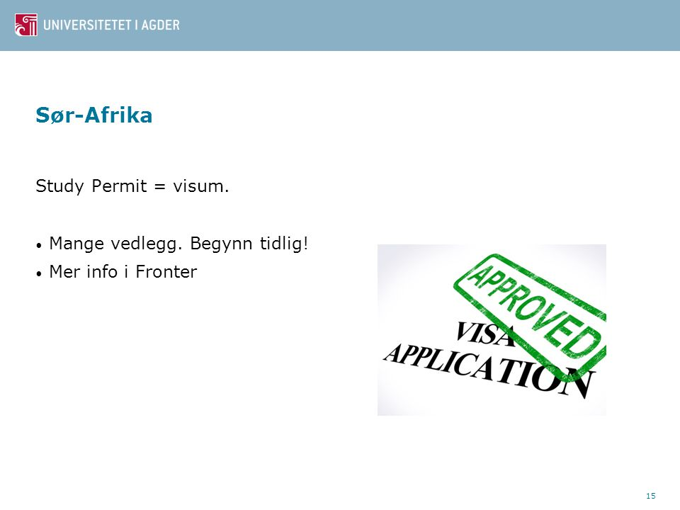 Sør-Afrika Study Permit = visum. Mange vedlegg. Begynn tidlig!