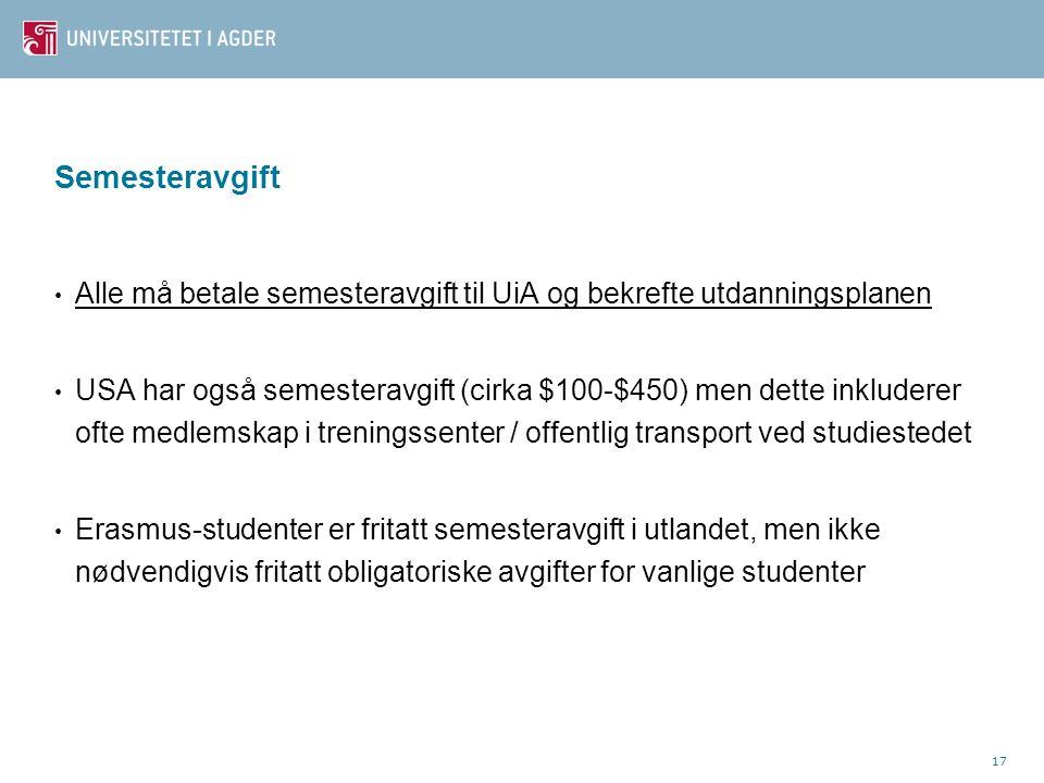 Semesteravgift Alle må betale semesteravgift til UiA og bekrefte utdanningsplanen.