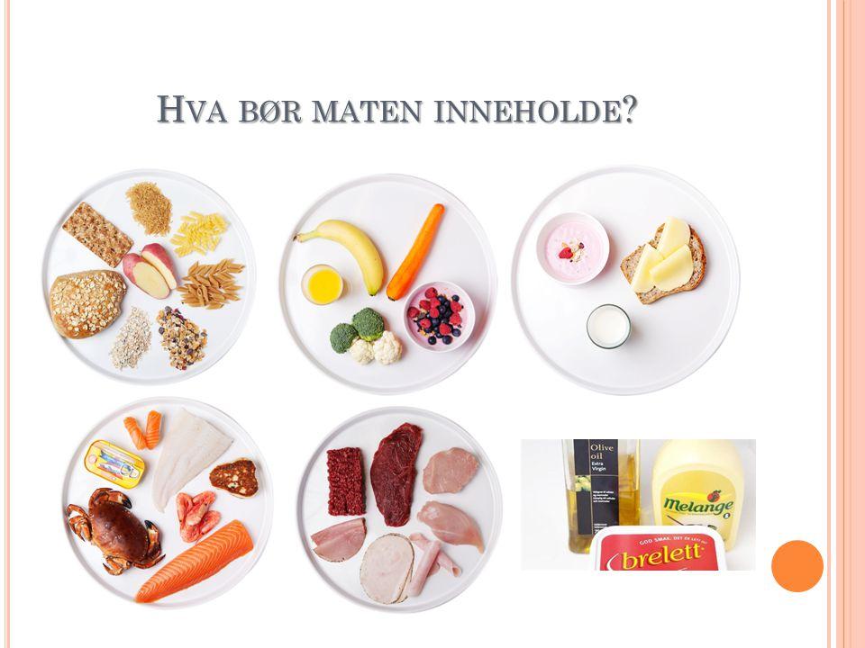 Hva bør maten inneholde