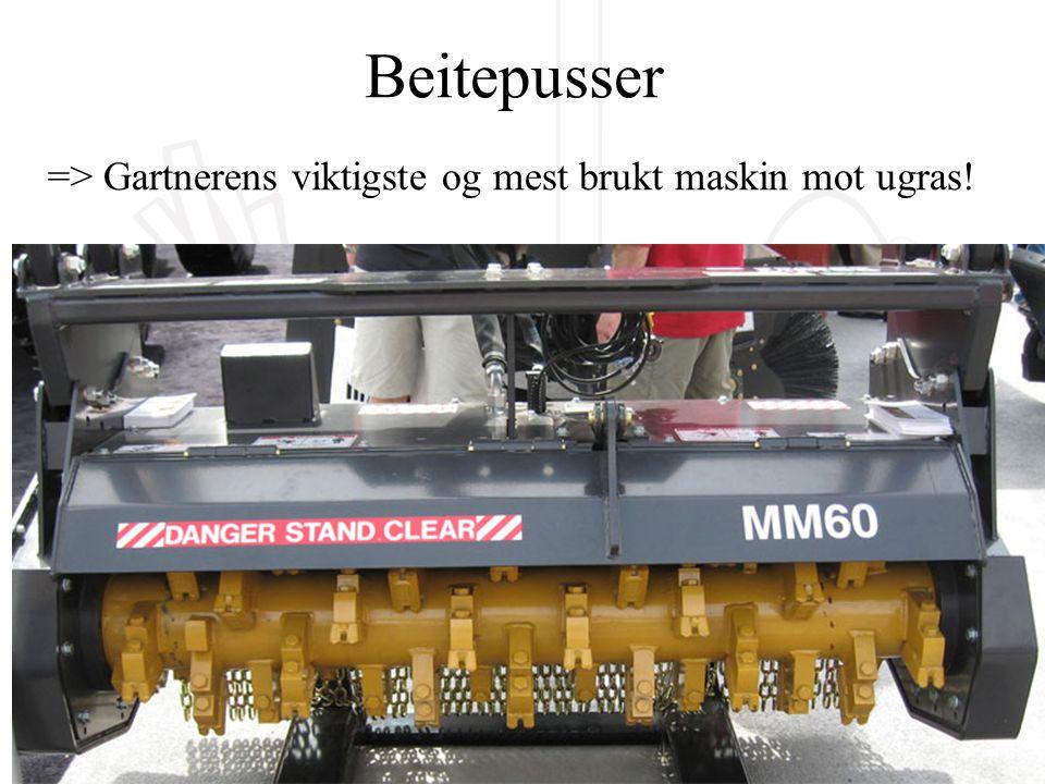 Beitepusser => Gartnerens viktigste og mest brukt maskin mot ugras!
