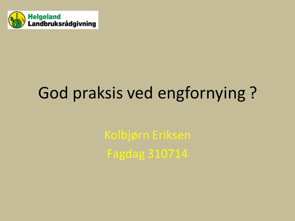 God praksis ved engfornying