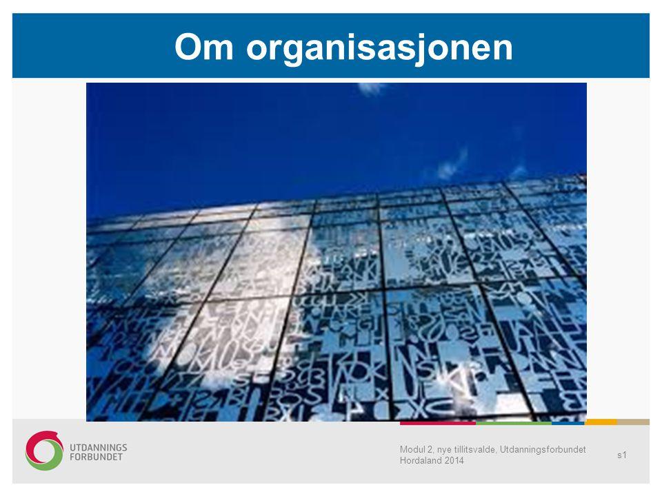 Om organisasjonen Modul 2, nye tillitsvalde, Utdanningsforbundet Hordaland 2014
