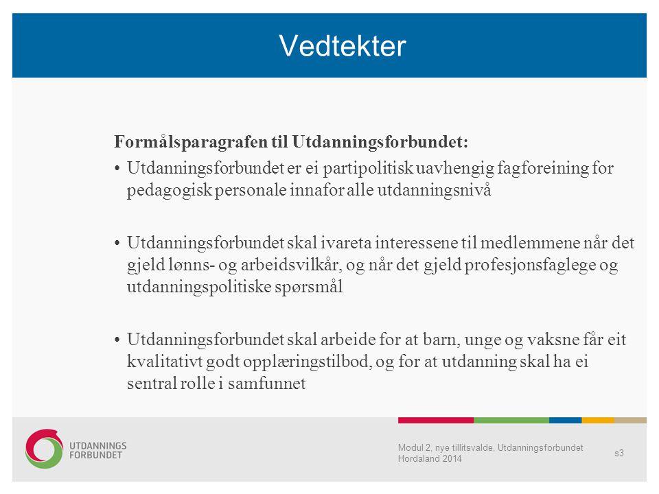 Vedtekter Formålsparagrafen til Utdanningsforbundet: