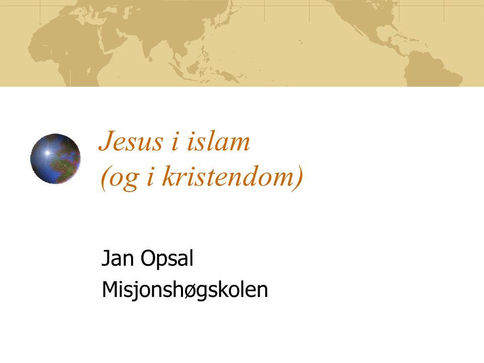 Jesus i islam (og i kristendom)