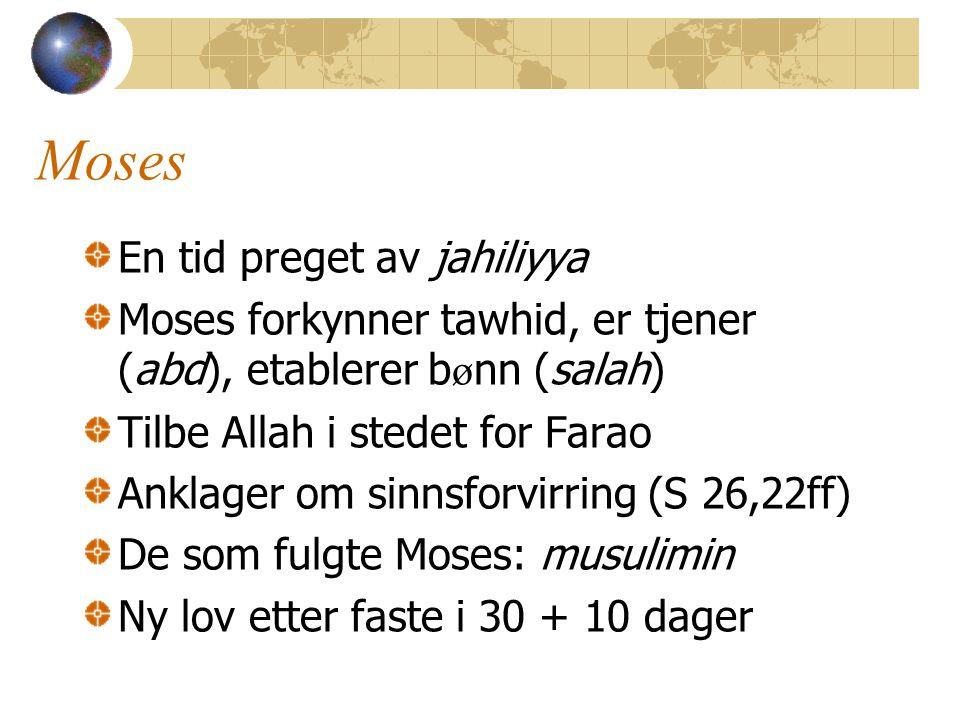 Moses En tid preget av jahiliyya