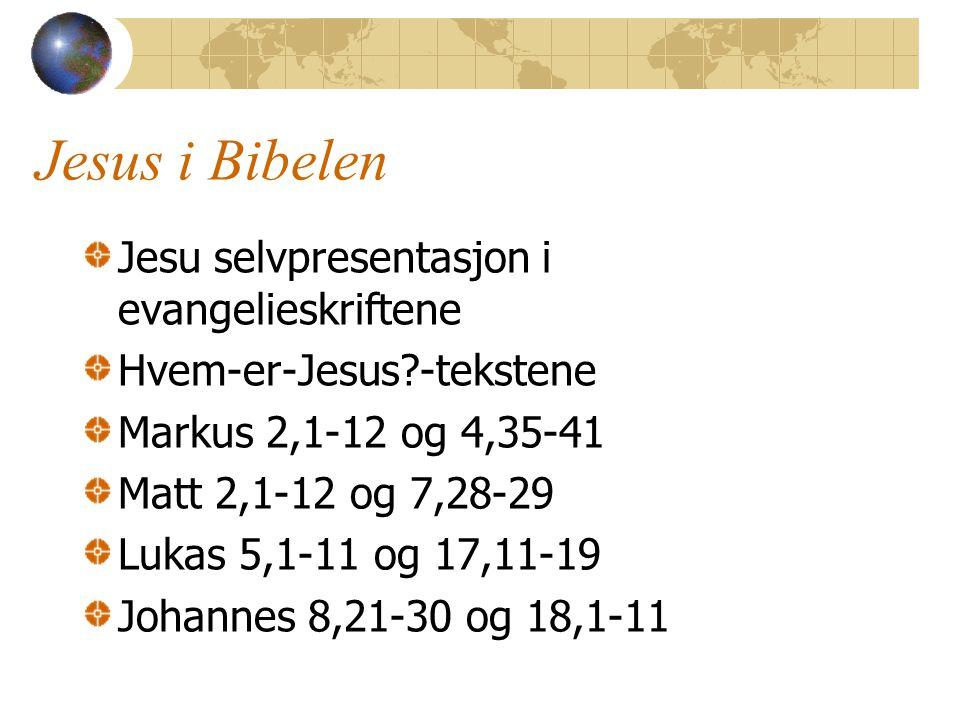 Jesus i Bibelen Jesu selvpresentasjon i evangelieskriftene