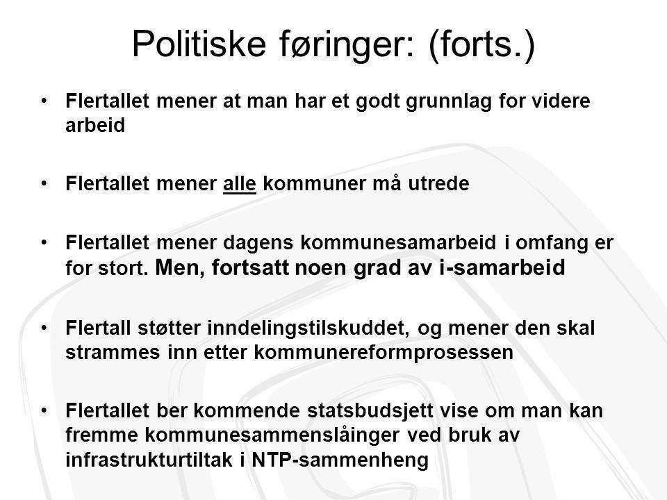 Politiske føringer: (forts.)