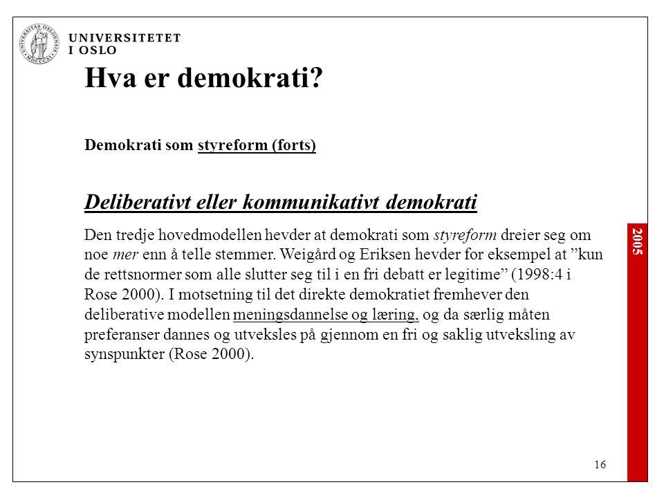 Hva er demokrati Demokrati som styreform (forts)