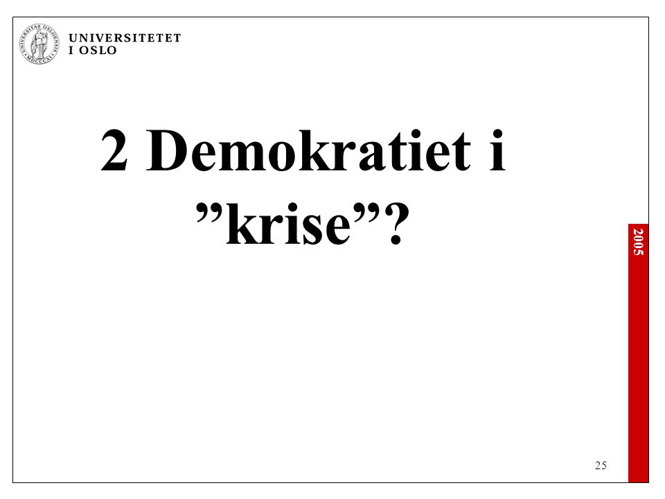 2 Demokratiet i krise
