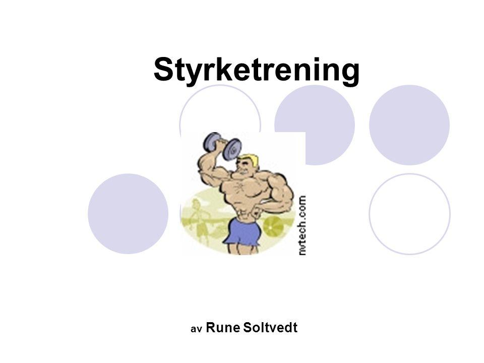 Styrketrening av Rune Soltvedt