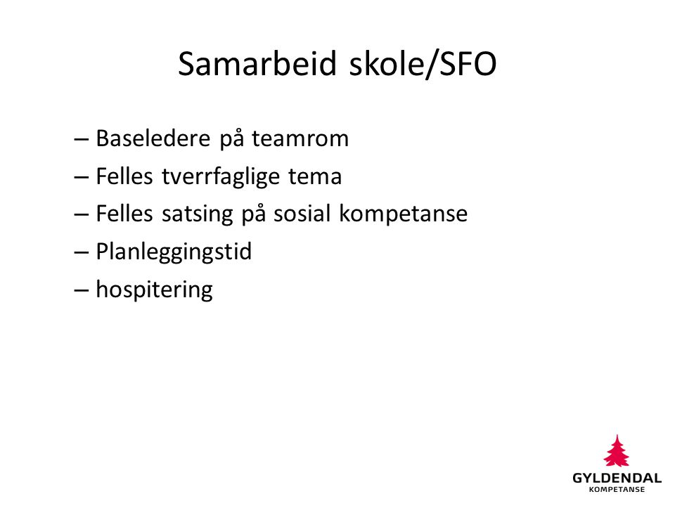 Samarbeid skole/SFO Baseledere på teamrom Felles tverrfaglige tema