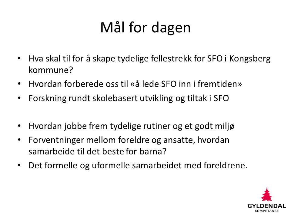 Mål for dagen Hva skal til for å skape tydelige fellestrekk for SFO i Kongsberg kommune Hvordan forberede oss til «å lede SFO inn i fremtiden»