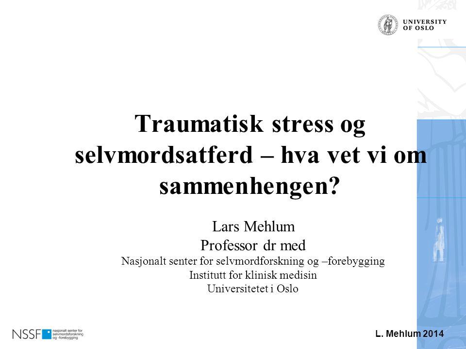 Traumatisk stress og selvmordsatferd – hva vet vi om sammenhengen