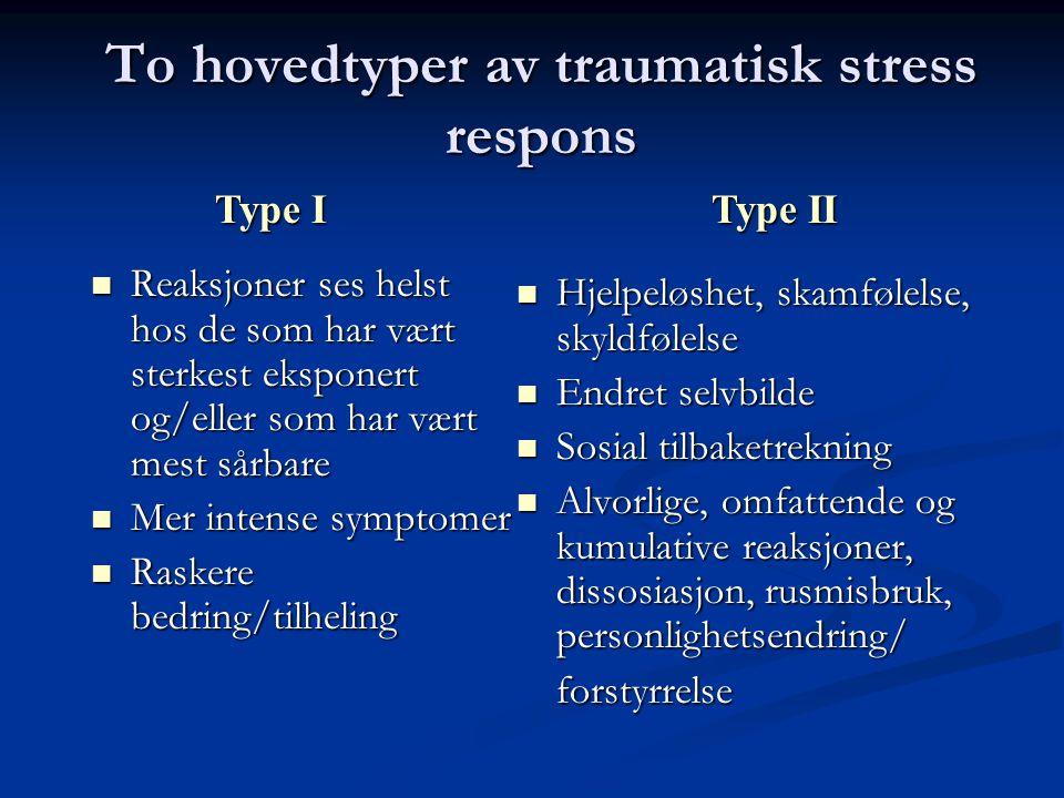 To hovedtyper av traumatisk stress respons