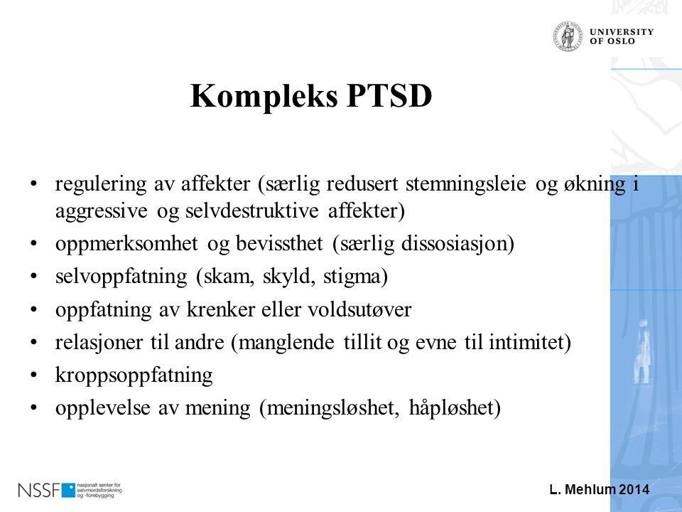 Kompleks PTSD regulering av affekter (særlig redusert stemningsleie og økning i aggressive og selvdestruktive affekter)