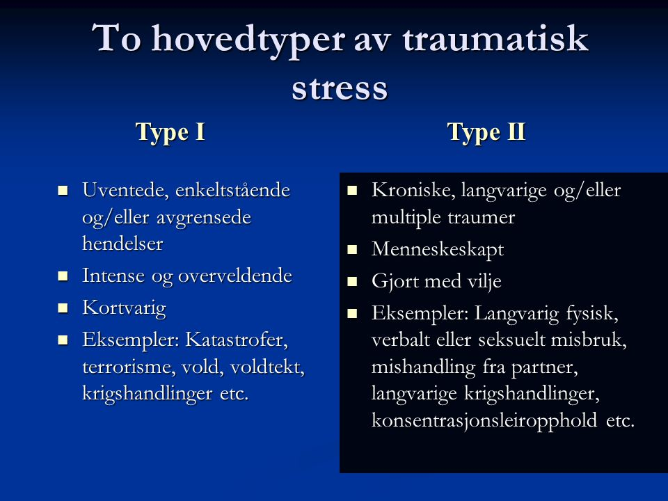 To hovedtyper av traumatisk stress
