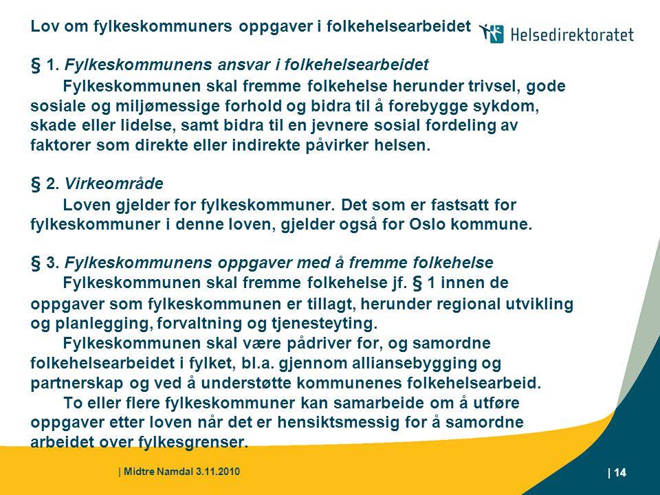 Lov om fylkeskommuners oppgaver i folkehelsearbeidet § 1