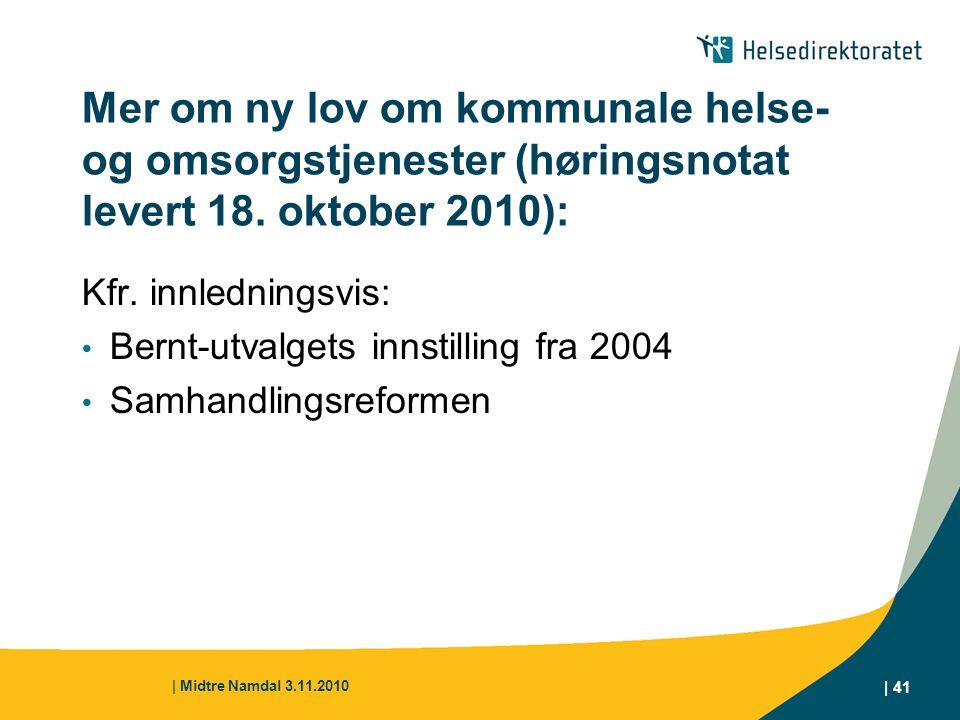Mer om ny lov om kommunale helse- og omsorgstjenester (høringsnotat levert 18. oktober 2010):