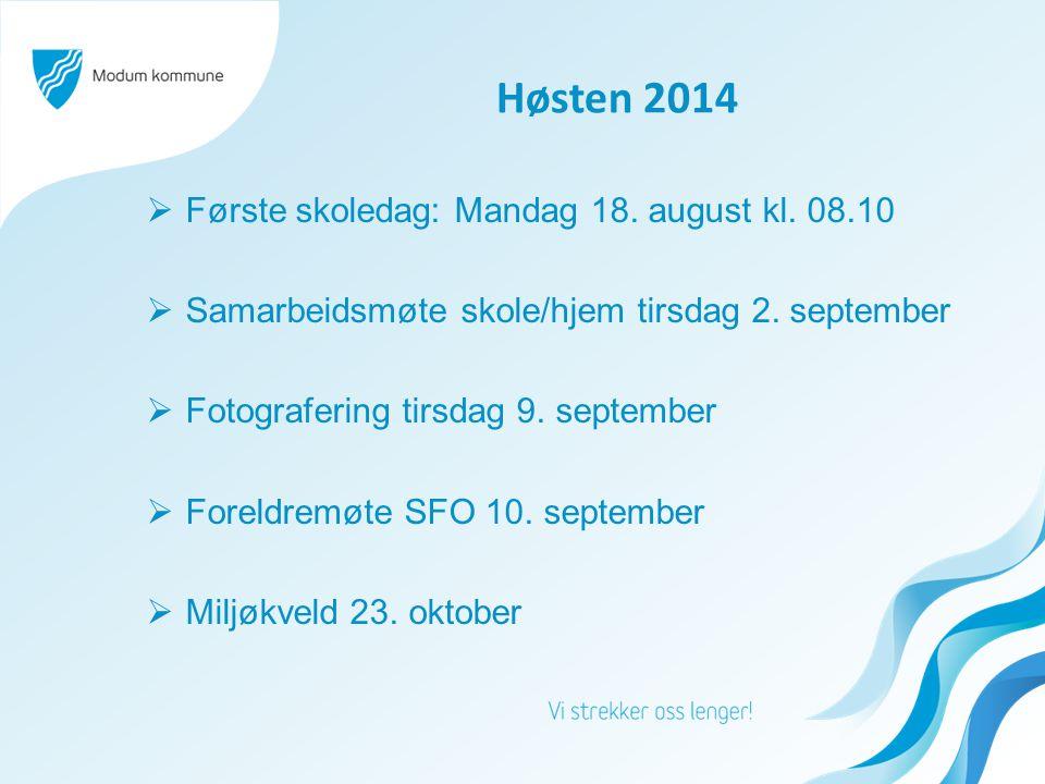 Høsten 2014 Første skoledag: Mandag 18. august kl. 08.10