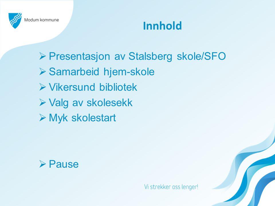 Innhold Presentasjon av Stalsberg skole/SFO Samarbeid hjem-skole