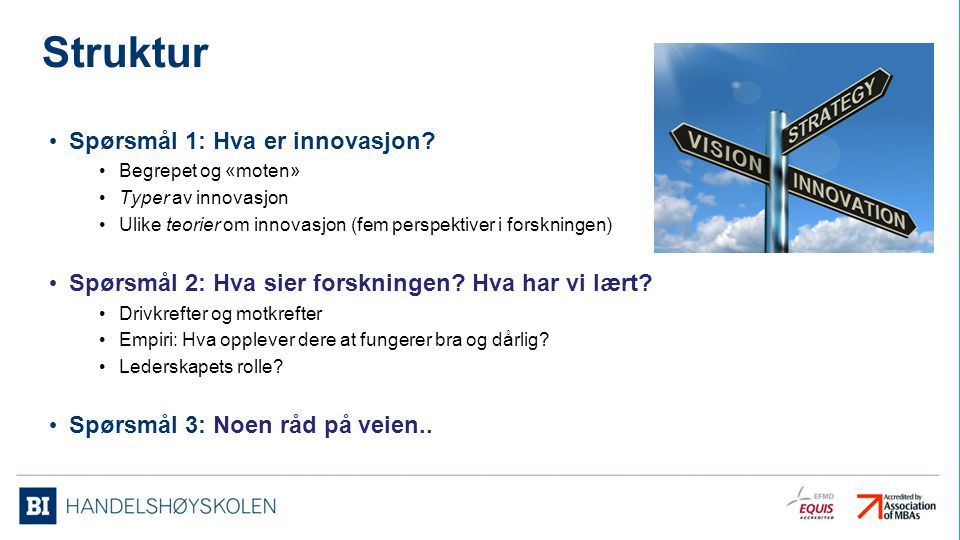 Struktur Spørsmål 1: Hva er innovasjon