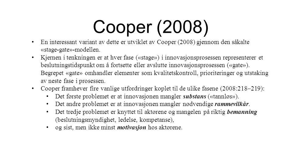 Cooper (2008) En interessant variant av dette er utviklet av Cooper (2008) gjennom den såkalte «stage-gate»-modellen.