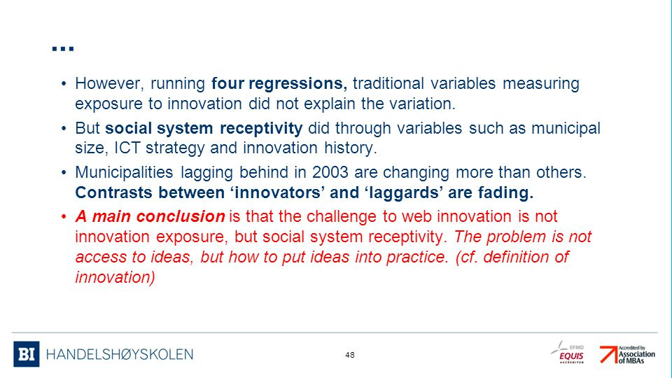 ... However, running four regressions, traditional variables measuring exposure to innovation did not explain the variation.