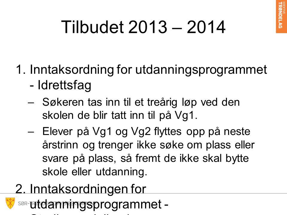 Tilbudet 2013 – 2014 Inntaksordning for utdanningsprogrammet - Idrettsfag.