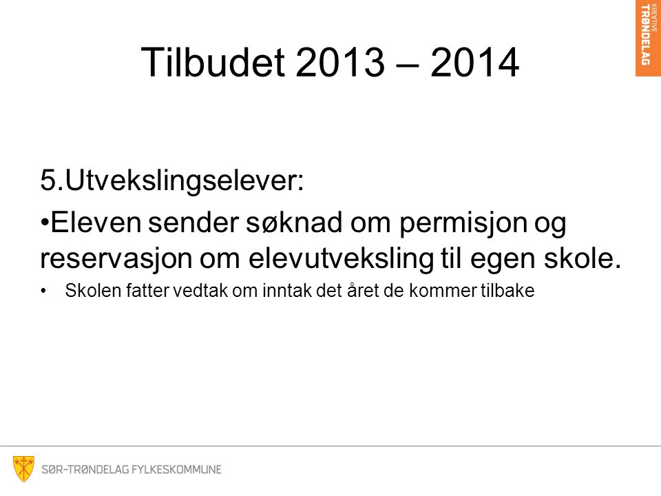Tilbudet 2013 – 2014 Utvekslingselever: