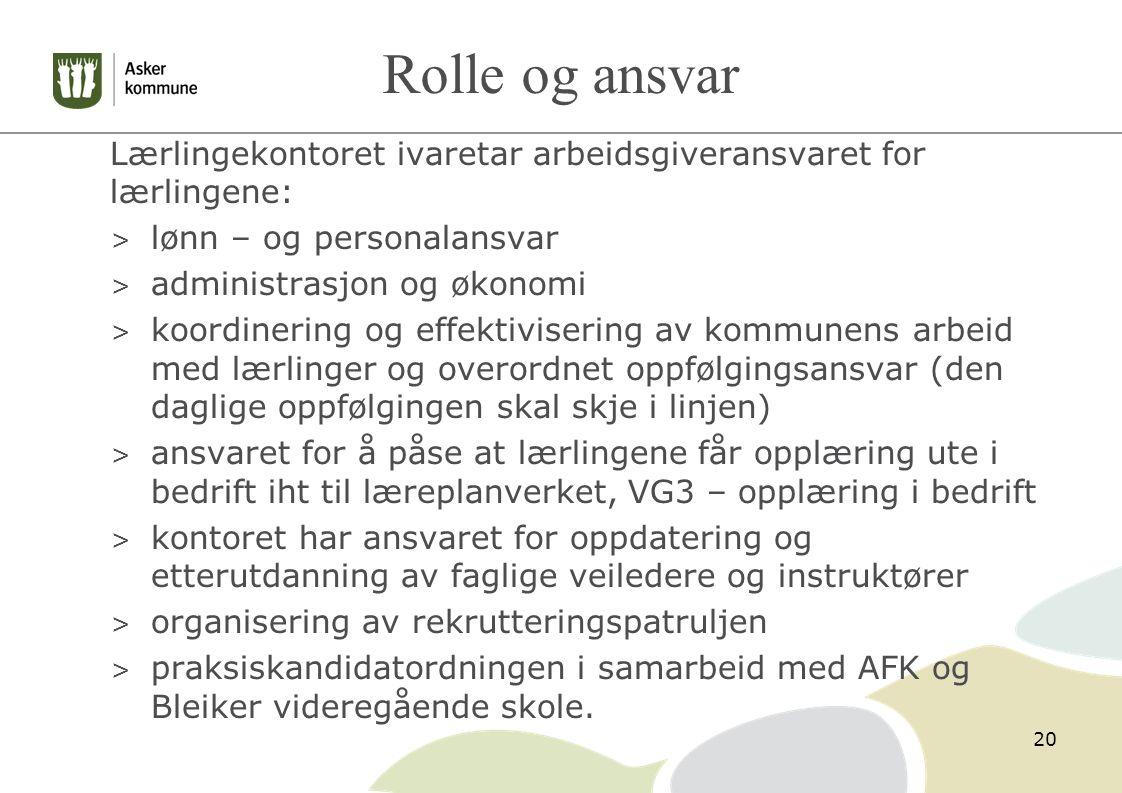 Rolle og ansvar Lærlingekontoret ivaretar arbeidsgiveransvaret for lærlingene: lønn – og personalansvar.