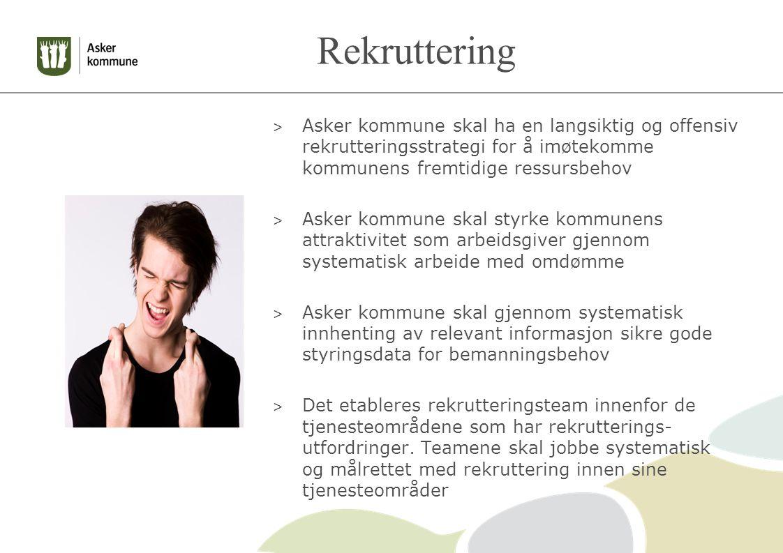 Rekruttering Asker kommune skal ha en langsiktig og offensiv rekrutteringsstrategi for å imøtekomme kommunens fremtidige ressursbehov.