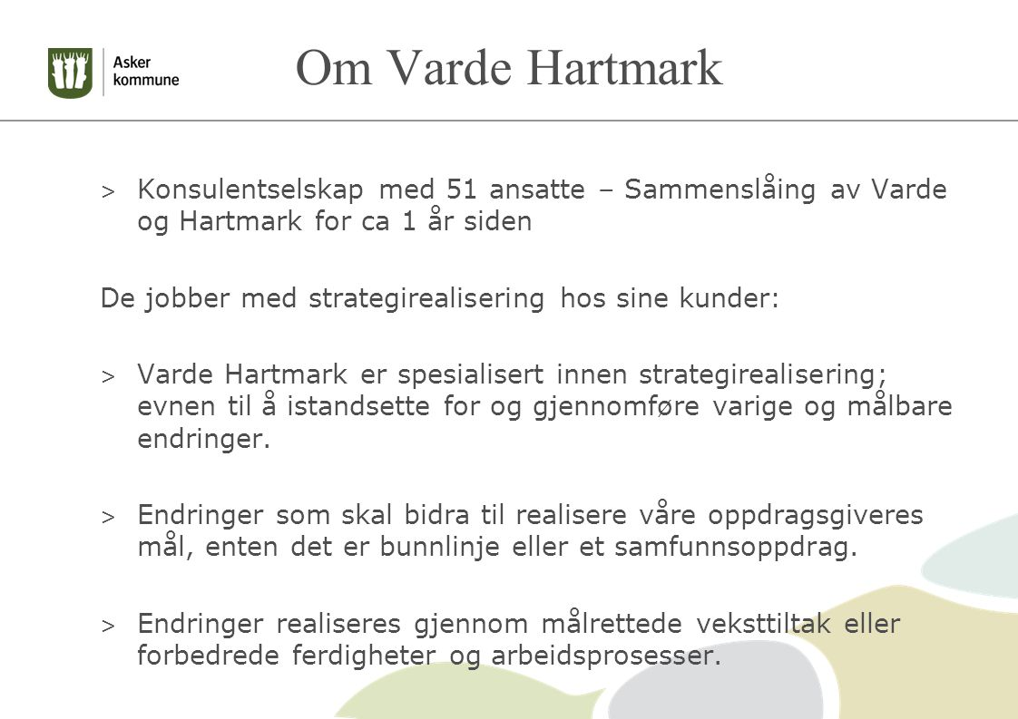 Om Varde Hartmark Konsulentselskap med 51 ansatte – Sammenslåing av Varde og Hartmark for ca 1 år siden.