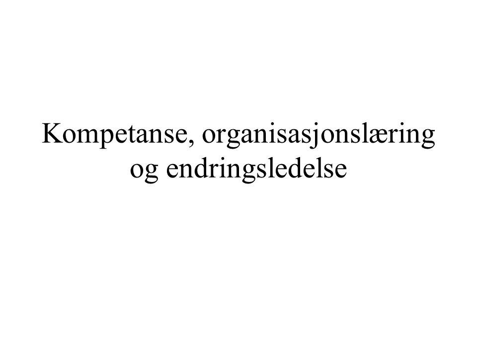 Kompetanse, organisasjonslæring og endringsledelse