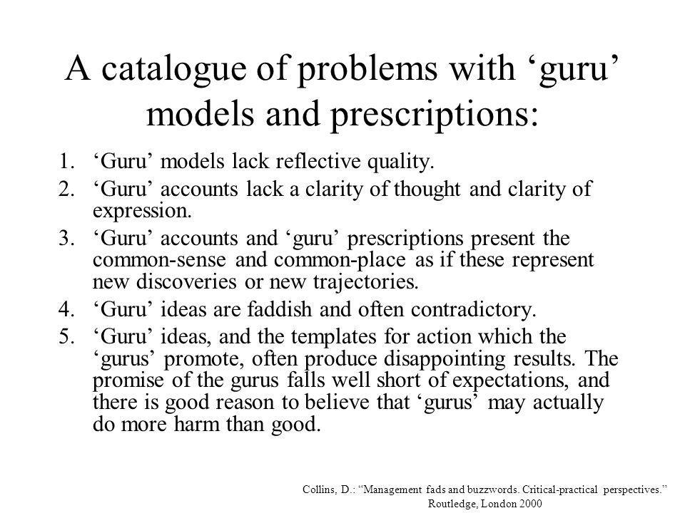 A catalogue of problems with 'guru' models and prescriptions:
