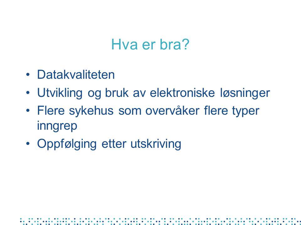 Hva er bra Datakvaliteten Utvikling og bruk av elektroniske løsninger
