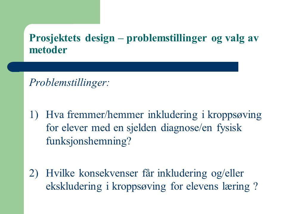 Prosjektets design – problemstillinger og valg av metoder