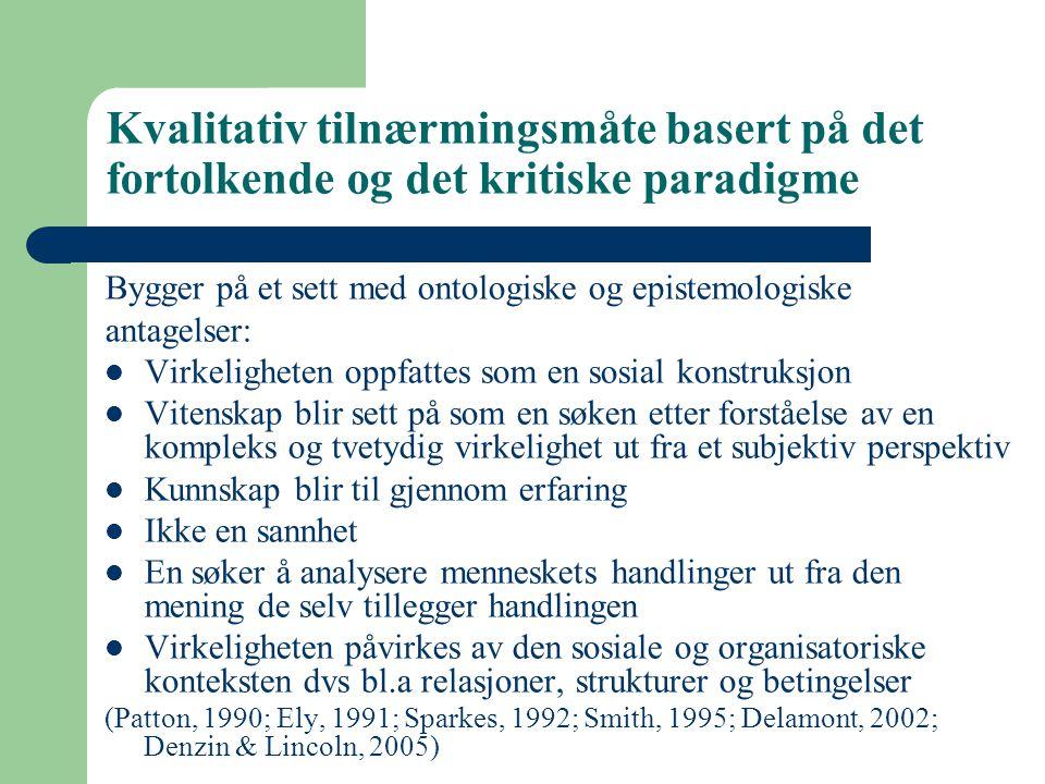 Kvalitativ tilnærmingsmåte basert på det fortolkende og det kritiske paradigme