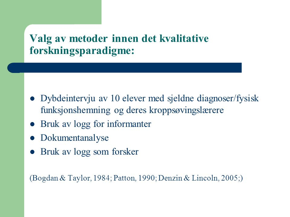 Valg av metoder innen det kvalitative forskningsparadigme: