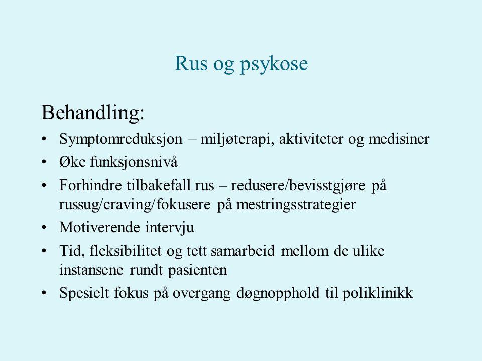 Rus og psykose Behandling: