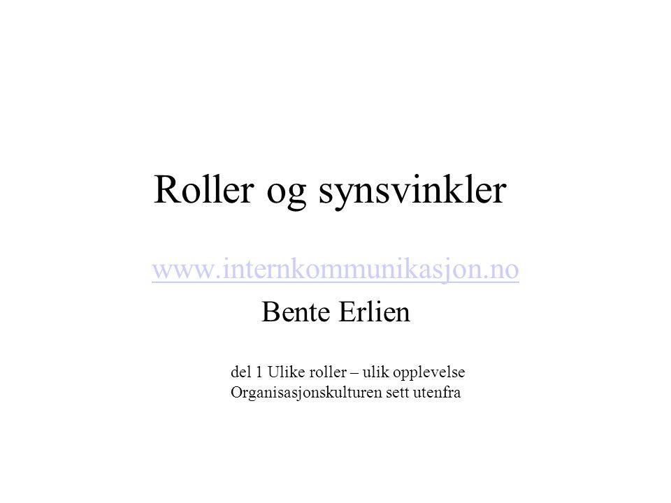 www.internkommunikasjon.no Bente Erlien