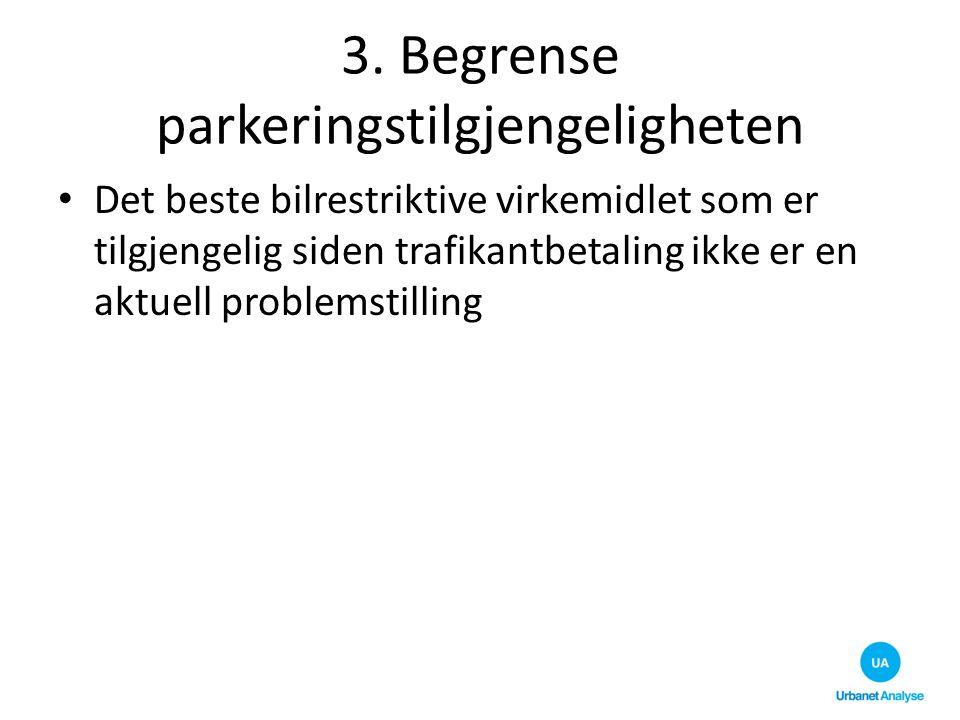 3. Begrense parkeringstilgjengeligheten