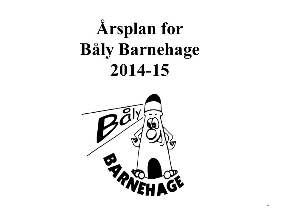Årsplan for Båly Barnehage 2014-15