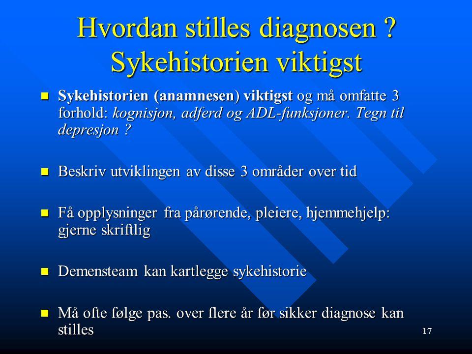 Hvordan stilles diagnosen Sykehistorien viktigst